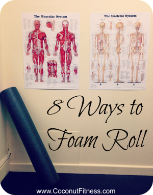 8 Ways To Foam Roll