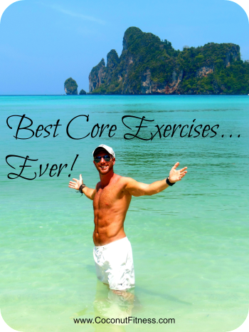 Best Core Exercises…EVER!