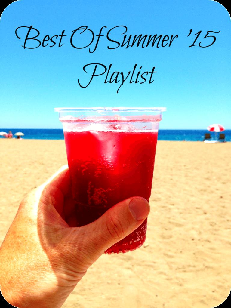 Best Of Summer '15 Playlist