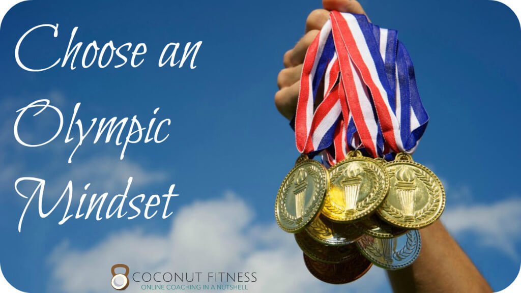 Choose an Olympic Mindset