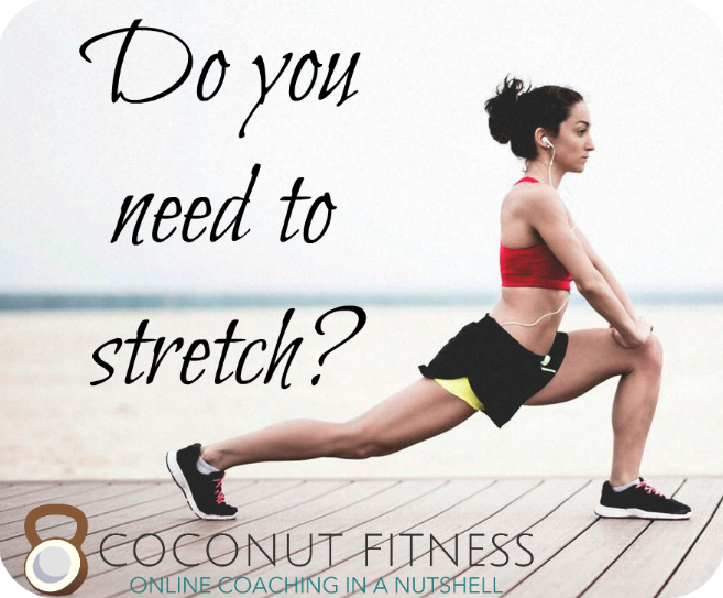 Do you need to stretch?