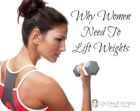 Why Women Need to lift weights